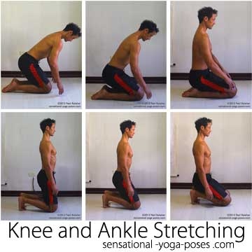 ankle stretches with tops of feet on the floor, lean forwards and slowly sit upright. Kneeling ankle stretch with toes tucked under. Lean forwards and slowly sit upright. In both cases press toes into the floor as you sit upright.